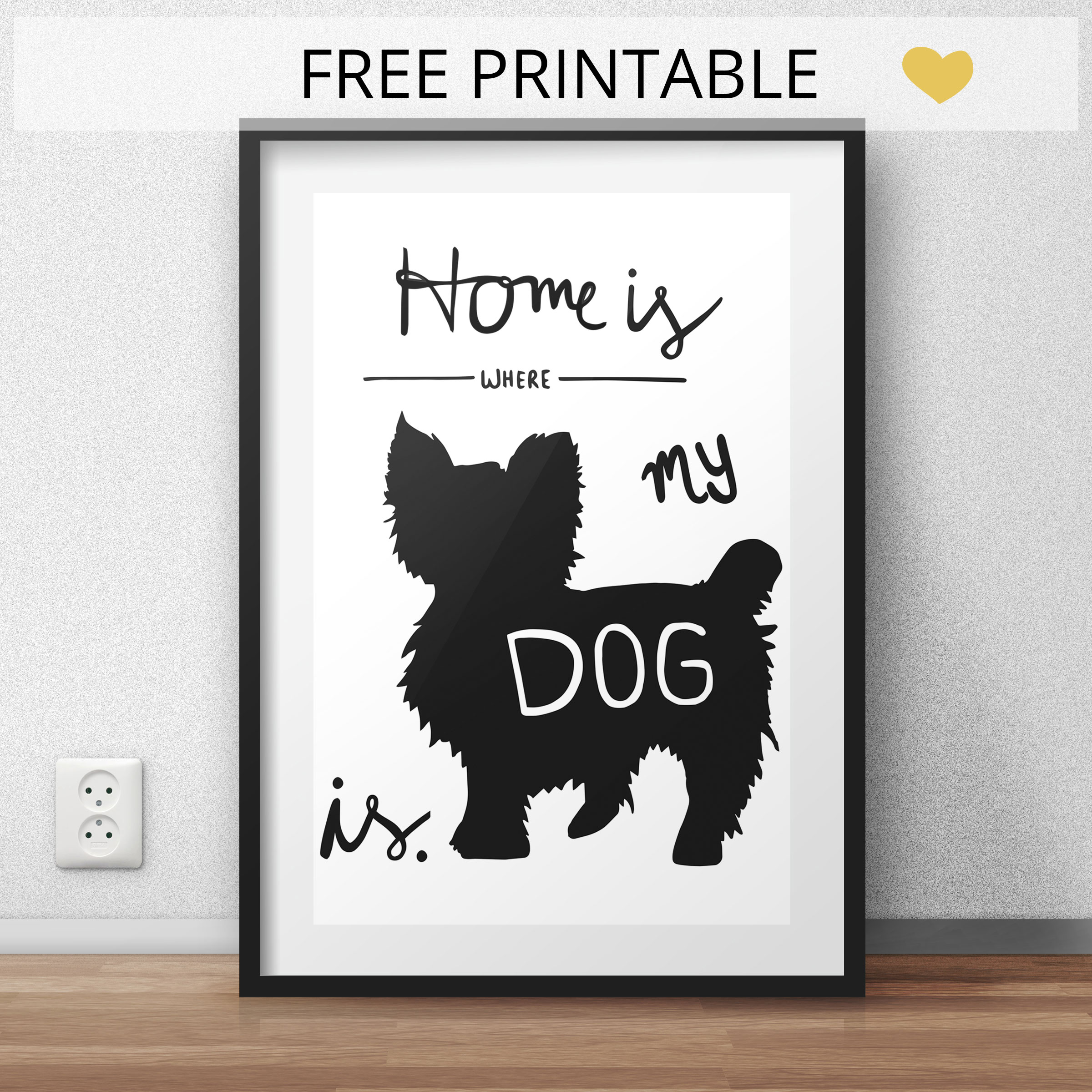 freebie printable_home is where your dog is. Download Poster in A3