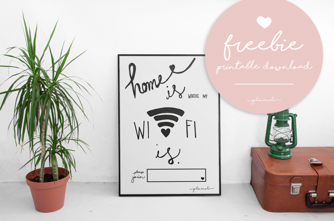 "JOLIMANOLI: Freebie Printable Download. ""Home is Where my Wifi is"". Printable zum Selbst Ausdrucken, Aufhängen, Einrahmen,... A3 Format."